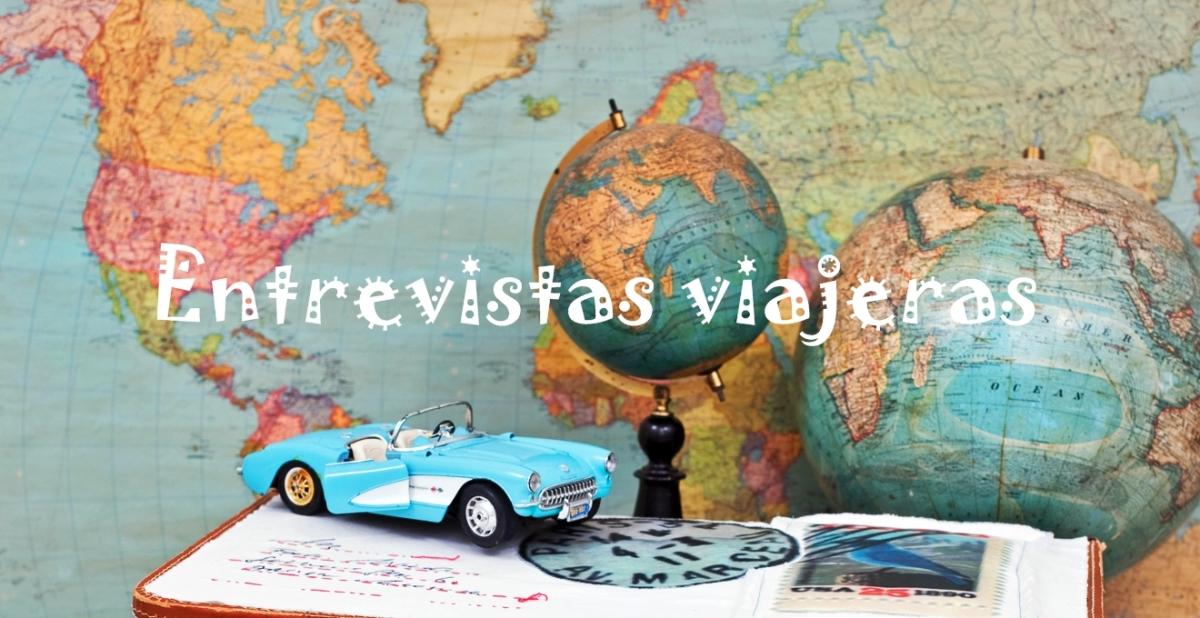 Entrevistas a viajeros: ¡Nueva sección del blog!